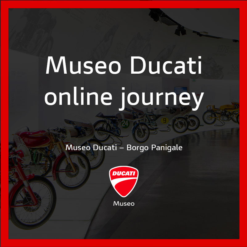 The Ducati digitalization process continues with the Online Journey, a virtual tour of the Ducati Museum